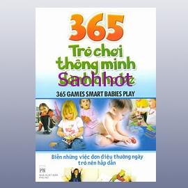 365 Trò Chơi Thông Minh Dành Cho Bé - Biến Những Việc Đơn Điệu Thường Ngày Trở Nên Hấp Dẫn