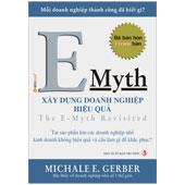 E-Myth: Để Xây Dựng Doanh Nghiệp Hiệu Quả - ,