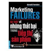 Marketing Failures - Sự Thật Về Những Thất Bại Trong Tiếp Thị Sản Phẩm -