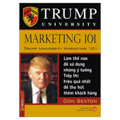 Làm Thế Nào Sử Dụng Những Ý Tưởng Marketing Hiệu Quả Nhất Để Thu Hút Khách Hàng - Trump University Marketing 101 -