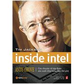 Inside Intel - Câu Chuyện Về Tập Đoàn Sản Xuất Chip Hàng Đầu Thế Giới -