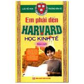 Em Phải Đến Harvard Học Kinh Tế - Bản Mới (Bộ 2 Tập) - ,