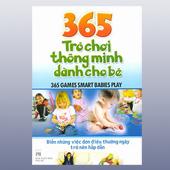 365 Trò Chơi Thông Minh Dành Cho Bé - Biến Những Việc Đơn Điệu Thường Ngày Trở Nên Hấp Dẫn - ,