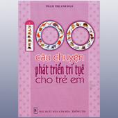 100 Câu Chuyện Phát Triển Trí Tuệ Cho Trẻ Em -