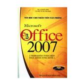 Microsoft Office 2007 - Tin Học Cho Nhân Viên Văn Phòng - ,