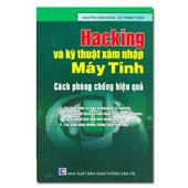 Hacking Và Kỹ Thuật Xâm Nhập Máy Tính - Cách Phòng Chống Hiệu Quả -