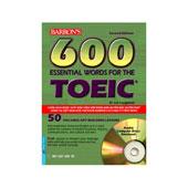 600 Essential Words For The Toeic* Test - Trắc Nghiệm Tiếng Anh Trong Giao Tiếp Quốc Tế(kèm 2 đĩa) -