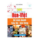 500 Câu Đàm Thoại Hoa Việt Để Kinh Doanh Tiếp Thị Bán Hàng - ,