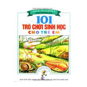 101 Trò Chơi Sinh Học Cho Trẻ Em -