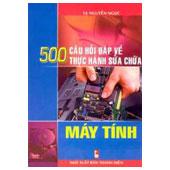 500 Câu Hỏi Đáp Về Thực Hành Sửa Chữa Máy Vi Tính -