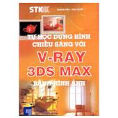 TỰ HỌC DỰNG HÌNH CHIẾU SÁNG VỚI V-RAY 3DS MAX BẰNG HÌNH ẢNH  - ,