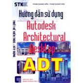 HƯỚNG DẪN SỬ DỤNG AUTODESK ARCHITECTURAL DESKTOP ADT  - ,
