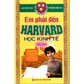 Em Phải Đến Harvard Học Kinh Tế (Trọn Bộ 2 Tập) -