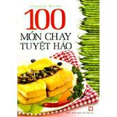 100 Món Chay Tuyệt Hảo -