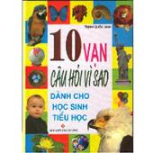 10 vạn câu hỏi vì sao dành cho học sinh tiểu học -