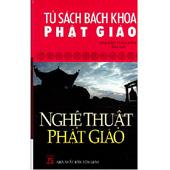 Tủ Sách Bách Khoa Phật Giáo - Nghệ Thuật Phật Giáo -