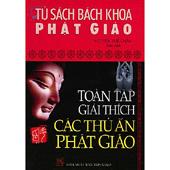 Tủ Sách Bách Khoa Phật Giáo - Toàn Tập Giải Thích Các Thủ Ấn Phật Giáo -