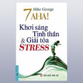 7 Aha! Khơi Sáng Tinh Thần Và Giải Toả Stress -