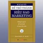 Bí Quyết Để Trở Thành Siêu Sao Marketing -